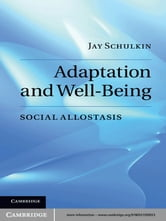 Adaptation and Well-Being - Social Allostasis ebook by Jay Schulkin