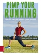 Pimp your Running - Lauf Dich stark mit meinem Power-Workout ebook by Dr. Christine Theiss