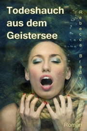 Todeshauch aus dem Geistersee ebook by Rebecca Brady