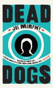 Dead Dogs ebook by Joe Murphy