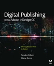 Digital Publishing with Adobe InDesign CC - Moving Beyond Print to Digital ebook by Diane Burns,Sandee Cohen