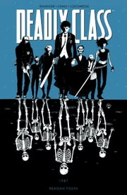 Deadly Class Vol 1: Reagan Youth ebook by Rick Remender,Wesley Craig,Lee Loughridge
