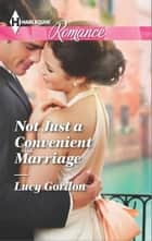 Not Just a Convenient Marriage ebook by Lucy Gordon