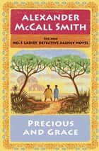 Precious and Grace - The No. 1 Ladies' Detective Agency (17) ebook by Alexander McCall Smith