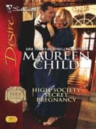 High-Society Secret Pregnancy ebook by Maureen Child