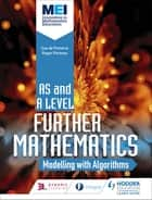 MEI Further Maths: Modelling with Algorithms ebook by Jan Dangerfield