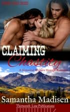 Claiming Chastity ebook by Samantha Madisen