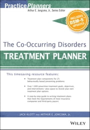 The Co-Occurring Disorders Treatment Planner, with DSM-5 Updates ebook by Arthur E. Jongsma Jr.,Jack Klott