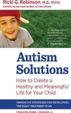 Autism Solutions ebook by Ricki G. Robinson