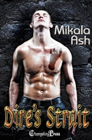 Dire's Strait (Protect and Serve) ebook by Mikala Ash