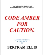 Code Amber For caution. ebook by Bertram Ellis