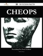 Cheops 29 Success Facts - Everything you need to know about Cheops ebook by Shawn House