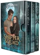 Shifter Squad: Bundle 2 ebook by J.C. Diem