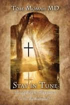 Stay In Tune (S.I.T.) Devotional - …Living daily in His presence (a 366 day devotional) ebook by Tobe Momah