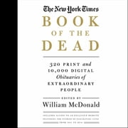 The New York Times Book of the Dead - Obituaries of Extraordinary People audiobook by