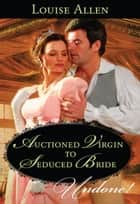 Auctioned Virgin to Seduced Bride - A Regency Historical Romance ebook by Louise Allen