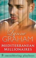 Mediterranean Millionaires (Mills & Boon e-Book Collections) ebook by Lynne Graham