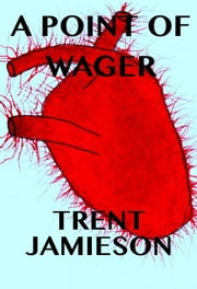 A Point of Wager ebook by Trent Jamieson
