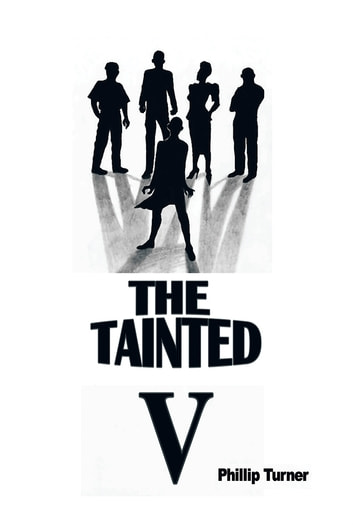 The Tainted Five ebook by Phillip Turner