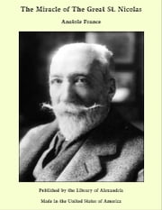 The Miracle of The Great St. Nicolas ebook by Anatole France