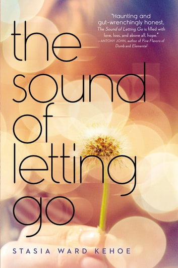 The Sound of Letting Go ebook by Stasia Ward Kehoe