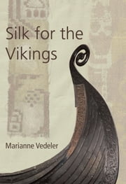 Silk for the Vikings ebook by Marianne Vedeler