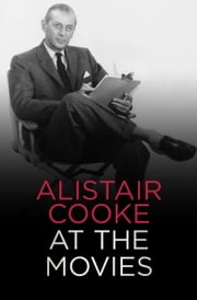 Alistair Cooke at the Movies ebook by Kobo.Web.Store.Products.Fields.ContributorFieldViewModel