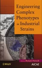 Engineering Complex Phenotypes in Industrial Strains ebook by Ranjan Patnaik