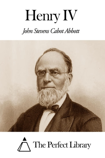 Henry IV ebook by John Stevens Cabot Abbott