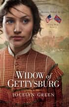 Widow of Gettysburg ebook by Jocelyn Green
