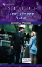 Her Secret Alibi ebook by Debra Webb