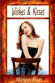 Wishes & Kisses ebook by Nancy Pirri