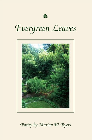 Evergreen Leaves ebook by Marian W. Byers