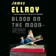 Blood on the Moon audiobook by James Ellroy