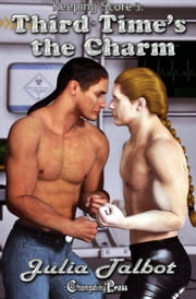 Third Time's the Charm (Keeping Score) ebook by Julia Talbot
