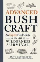 Advanced Bushcraft ebook by Dave Canterbury