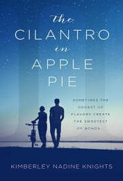 The Cilantro in Apple Pie ebook by Kimberley Nadine Knights