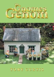 The Gnomes of Genom ebook by Tony Curtis
