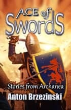 Ace of Swords: Stories from Archanea ebook by