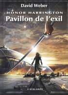 Pavillon de l'exil - Honor Harrington, T5 ebook by David Weber, Florence Bury