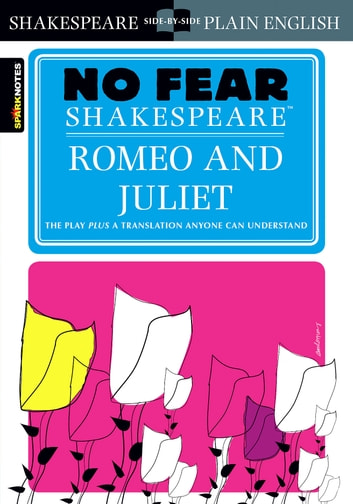 Romeo and Juliet (No Fear Shakespeare) eBook by SparkNotes