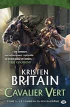 Le Tombeau du roi-suprême ebook by Kristen Britain