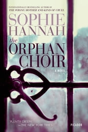 The Orphan Choir - A Novel ebook by Sophie Hannah