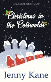 Christmas in the Cotswolds - a feel-good festive romance to warm your heart ebook by Jenny Kane