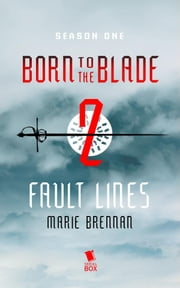 Fault Lines (Born to the Blade Season 1 Episode 2) ebook by Marie Brennan, Michael  Underwood, Cassandra Khaw