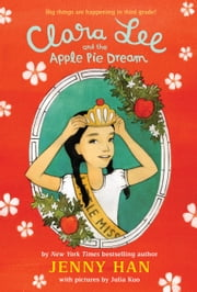 Clara Lee and the Apple Pie Dream ebook by Jenny Han