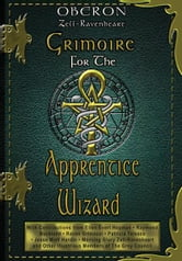 Grimoire for the Apprentice Wizard ebook by Oberon Zell-Ravenheart