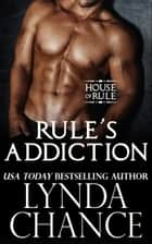 Rule's Addiction ebook by Lynda Chance