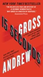 15 Seconds - A Novel ekitaplar by Andrew Gross