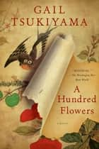 A Hundred Flowers ebook by Gail Tsukiyama
